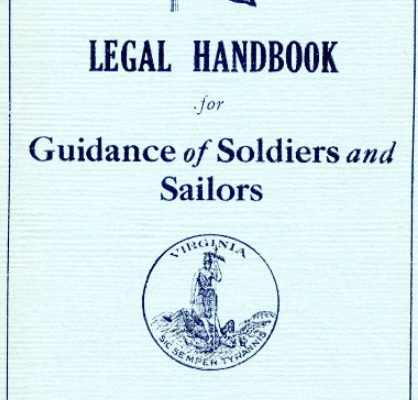 Legal Handbook, ca. 1918, Box 262, Folder 18. Virginia War History Commission, Series XIV: Second Virginia Council of Defense, 1917-1921, 1923-1924. Accession 37219, State Records Collection, The Library of Virginia.