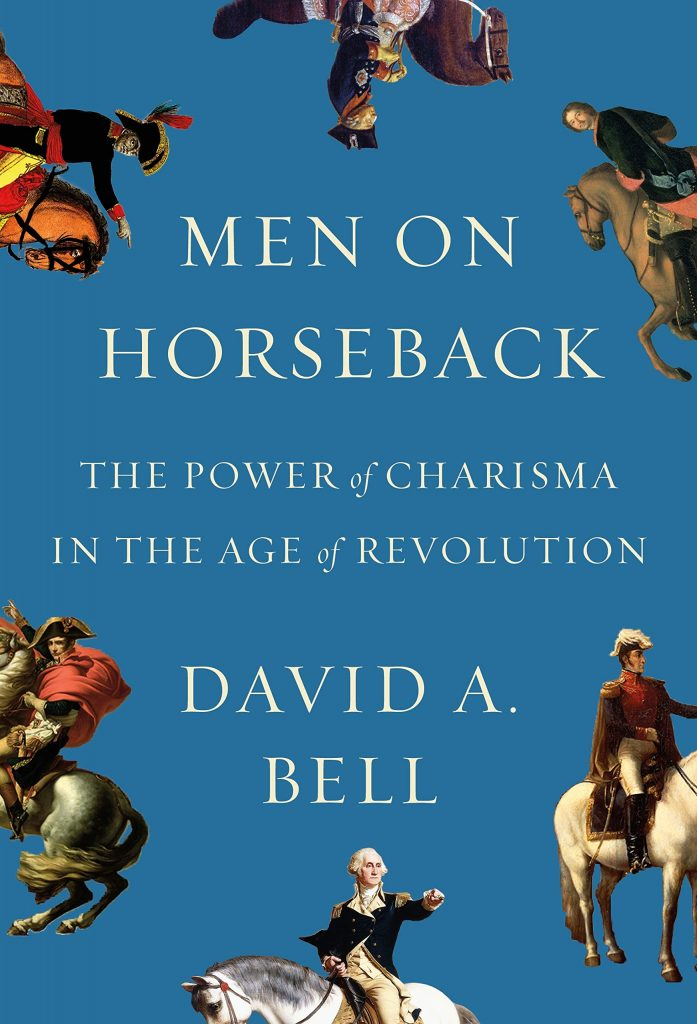 Men on Horseback David A. Bell